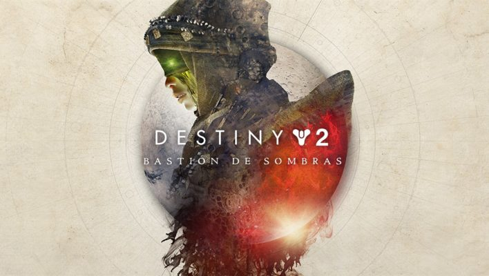 Análisis: Destiny 2: Bastión de Sombras