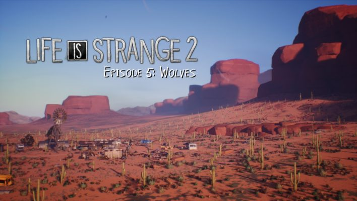 Análisis: Life is Strange 2 – Capitulo 5: Wolves